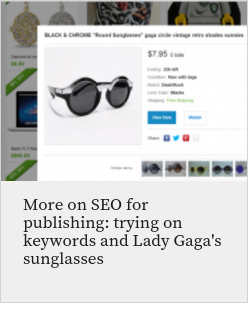 More on SEO for publishing: trying on keywords and Lady Gaga's sunglasses