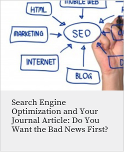 Search Engine Optimization and Your Journal Article: Do You Want the Bad News First?