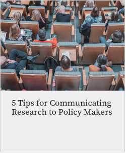 5 Tips for Communicating Research to Policy Makers