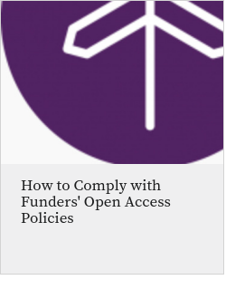 How to Comply with Funders' Open Access Policies