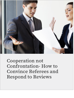 Cooperation not Confrontation- How to Convince Referees and Respond to Reviews