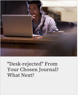 """Desk-rejected"" From Your Chosen Journal? What Next?"