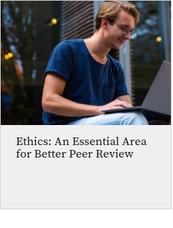 Ethics: An Essential Area for Better Peer Review