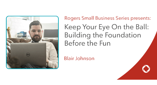 Digital Marketing: Keep your eye on the ball...the key to building the foundation before the fun.