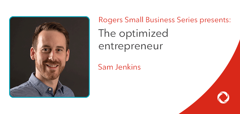 Sam Jenkins' top tips for becoming an optimized entrepreneur