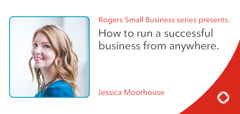 Jessica Moorhouse's top tips on how to run a successful business from anywhere