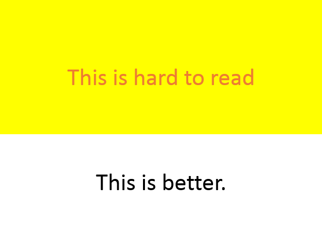 a graphic showing how red text with yellow fill is difficult to read for those who are visually impaired whereas black font with white fill would be much easier to read