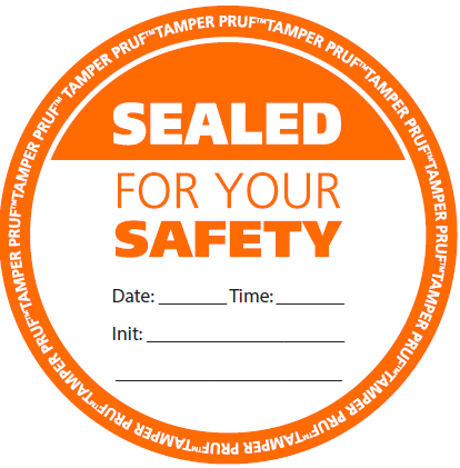 round, tamper-proof sticker with the words sealed for your safety along with an area for date, time, and staff initials