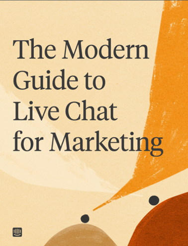 The Modern Guide to Live Chat for Marketing
