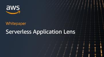 Serverless Application Lens