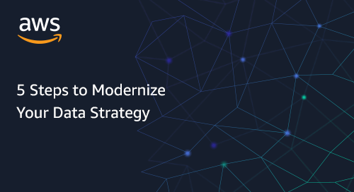 5 Steps to Modernize Your Data Strategy