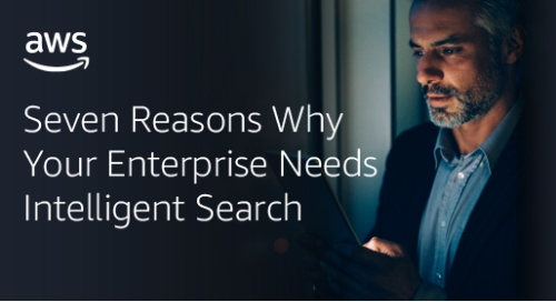 Seven Reasons Why Your Enterprise Needs Intelligent Search
