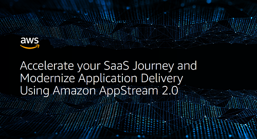 Accelerate your SaaS Journey with Amazon AppStream 2.0