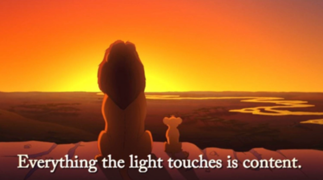 "The Lion King and Simba look out over their lands. The caption states: ""Everything the light touches is content."""