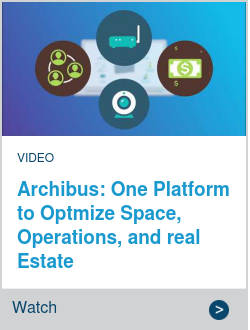 Archibus: One Platform to Optmize Space, Operations, and real Estate