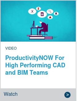 ProductivityNOW For High Performing CAD and BIM Teams