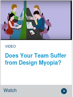 Does Your Team Suffer from Design Myopia?