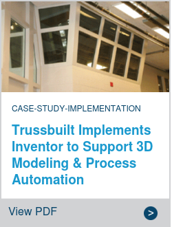 Trussbuilt Implements Inventor to Support 3D Modeling & Process Automation
