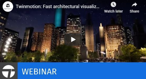 Twinmotion Webinar: Fast Architectural Visualization