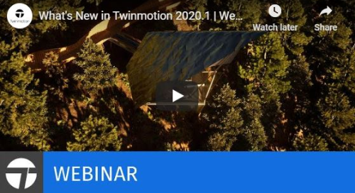 Twinmotion Webinar: What's New in Twinmotion 2020.1
