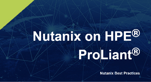 Nutanix on HPE Proliant Best Practices