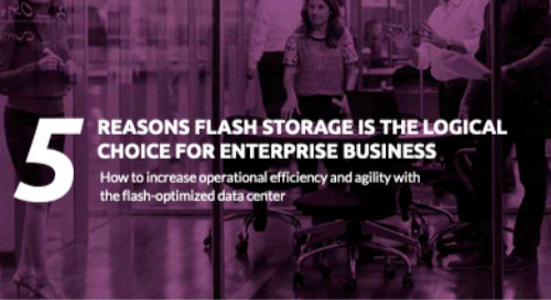 5 Reasons Flash Storage is the Logical Choice for Enterprise Business