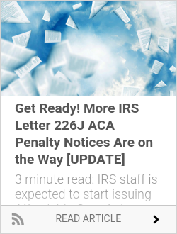 Get Ready! More IRS Letter 226J ACA Penalty Notices Are on the Way [UPDATE]