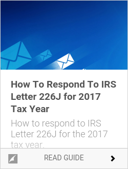 How To Respond To IRS Letter 226J for 2017 Tax Year