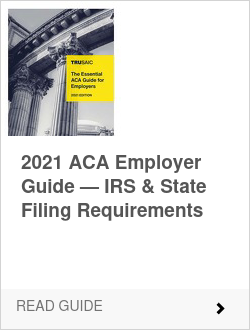 2021 ACA Employer Guide — IRS & State Filing Requirements
