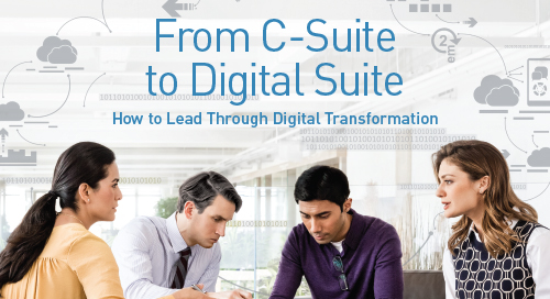 From C-Suite to Digital Suite: How to Lead Through Digital Transformation