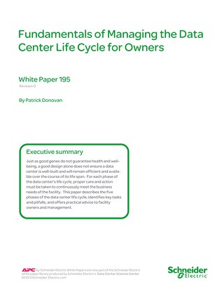 WP 195 - Fundamentals of Managing the Data Center Life Cycle for Owners