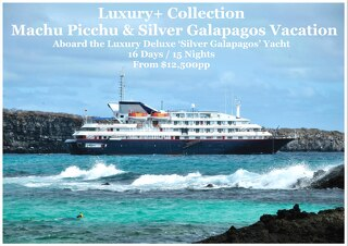 Silver Galapagos Cruise & Machu Picchu   Luxury+ Collection   16 Days   From $12,500