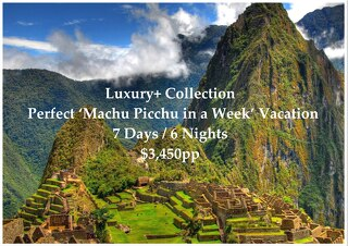 Luxury+ Collection Machu Picchu | 7 Days | $3,450pp