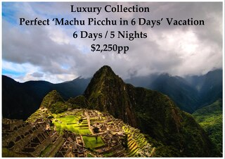 Luxury Collection Machu Picchu | 6 Days | $2,250pp