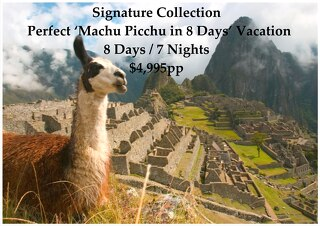 Signature Collection Machu Picchu | 8 Days | $4,995pp
