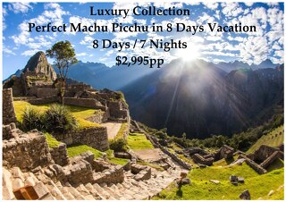 Luxury Collection Machu Picchu | 8 Days | $2,995pp