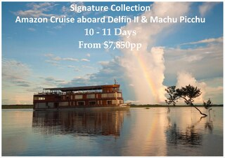Signature Collection Delfin II Luxury Amazon Cruise and Machu Picchu | 10 / 11 Days | $7,850pp