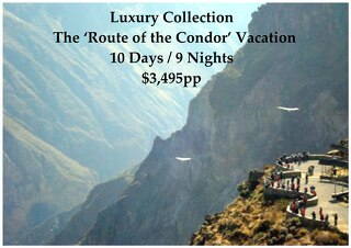 Luxury Collection Route of the Condor Vacation | 10 Days | $3,495pp