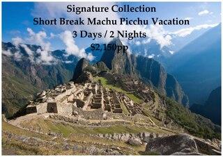 Machu Picchu Short Break - 3 Days - Signature Collection - $2,150pp