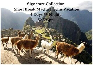 Signature Collection Short Break Machu Picchu | 4 Days | $2,595pp