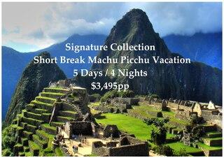 Signature Collection Short Break Machu Picchu | 5 Days | $3,495pp