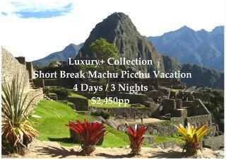 Luxury+ Collection Short Break Machu Picchu | 4 Days | $2,450pp