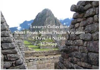 Luxury+ Collection Short Break Machu Picchu | 5 Days | $2,795pp