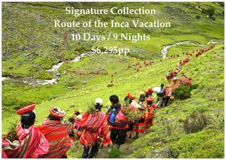 Signature Collection Route of the Inca | 10 Days | $6,295pp
