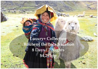 Luxury+ Collection Route of the Inca | 8 Days | $4,295
