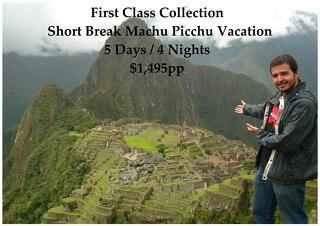 Short Break Machu Picchu Vacation - 5 Days - First Class Collection - $1,495pp