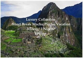 Luxury Collection Short Break Machu Picchu | 3 Days | $995pp