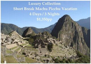 Luxury Collection Short Break Machu Picchu Vacation | 4 Days | $1,350pp