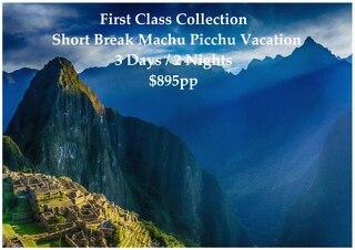 Short Break Machu Picchu Vacation - 3 Days - First Class Collection - $895pp