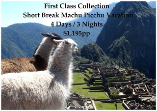Short Break Machu Picchu Vacation - 4 Days - First Class Collection - $1,195pp